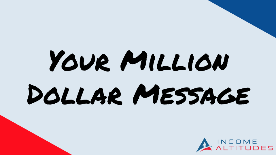 Your Million Dollar Message