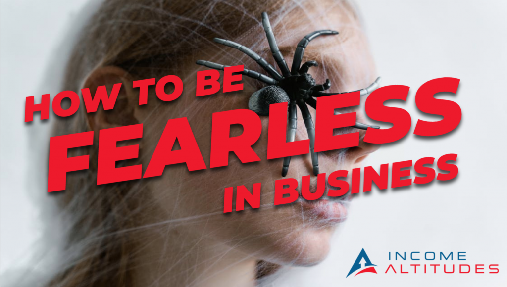 How To Be Fearless In Business